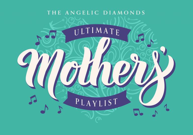 Angelic Diamonds' Ultimate Mothers' Playlist